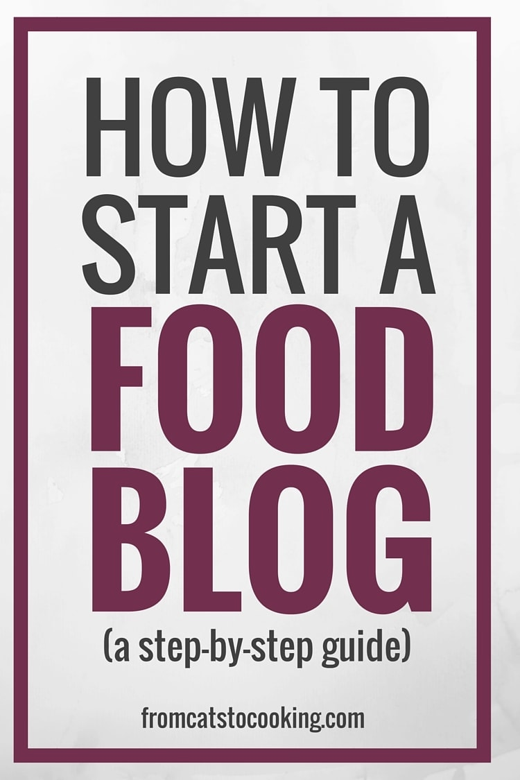 Starting your own food blog can be intimidating, but it doesn't have to be. Below is an easy step-by-step guide on how to start a food blog in no time! // fromcatstocooking.com