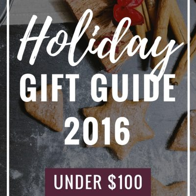 Holiday Gift Guide 2016 – Under $100