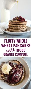 Start your day off with these Fluffy Whole Wheat Pancakes with Blood Orange Compote and whipped butter. Your tastebuds will thank you.