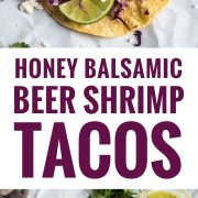 These Honey Balsamic Beer Shrimp Tacos are topped with a sweet and savory honey balsamic glaze that's made with a roasty stout beer. Ready in only 30 minutes!