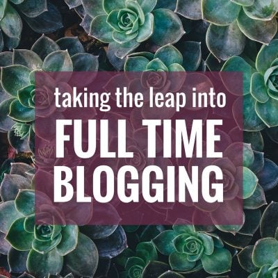 Taking the leap into Full Time Blogging // food blog, full time, i quit my job, blogging full time