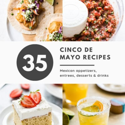 om appetizers to drinks to tacos and dessert, this list of the best 35 Cinco de Mayo recipes has your Mexican party food menu covered!
