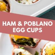 These healthy Egg Muffin Cups make weekday breakfasts easy and fun, especially if you're on the go! Made with deli ham, roasted poblanos and a few simple seasonings, they're perfect on their own or served with toast, fresh fruit or yogurt. #eggcups #eggmuffins #breakfastrecipes