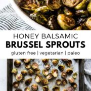 These Honey Balsamic Brussels Sprouts are oven-roasted to perfection. With honey, balsamic vinegar, and a bit of garlic, this recipe is the perfect side dish for dinner any night of the week. (gluten free, paleo, vegetarian) #brusselsprouts #sidedishrecipe #thanksgivingrecipes #glutenfree #paleo