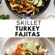 These Skillet Turkey Fajitas are juicy, flavorful, healthy and ready to eat in less than 30 minutes! Served with colorful peppers and onions, they're perfect for making burrito bowls and tacos! #fajitas #mexicanfood