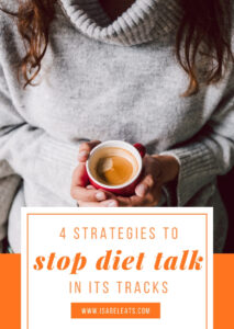 4 strategies to stop diet talk in its tracks