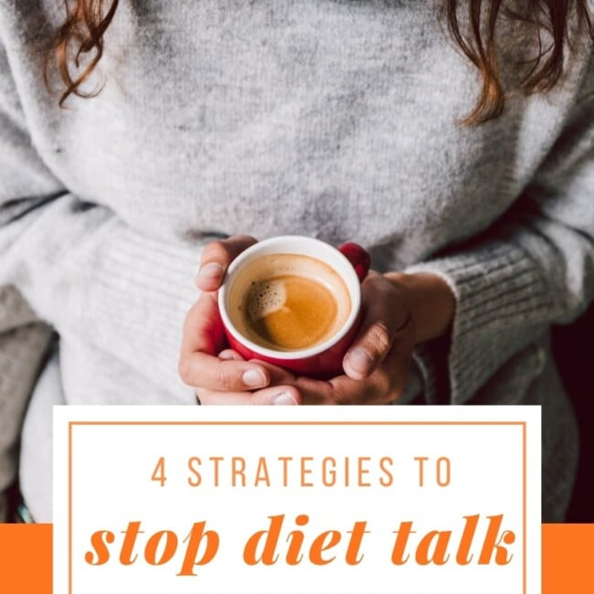 4 strategies to stop diet talk in its tracks