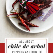 All about chile de arbol peppers
