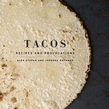 Tacos: Recipes & Provocations - $22 // Holiday Gift Guide Under $100